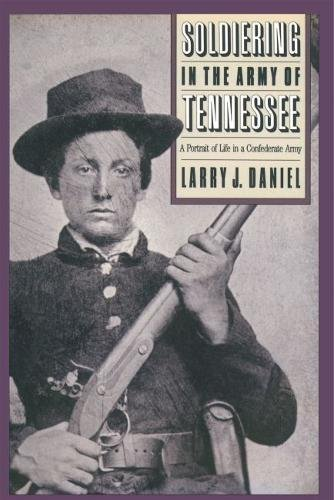 9780807820049: Soldiering in the Army of Tennessee: A Portrait of Life in a Confederate Army