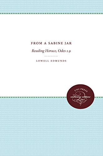 From a Sabine Jar: Reading Horace, Odes 1.9 (0807820083) by Edmunds, Lowell