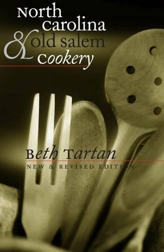 NORTH CAROLINA & OLD SALEM COOKERY: Tartan, Beth (Elizabeth Hedgecock Sparks)
