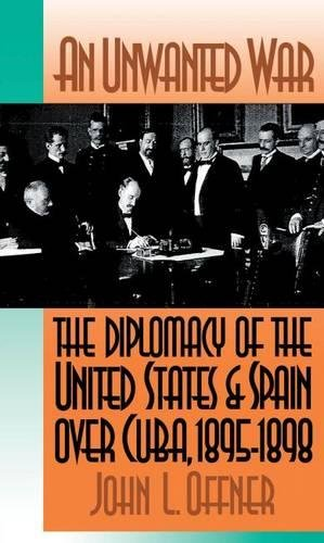 An Unwanted War: The Diplomacy of the: Offner, John L.