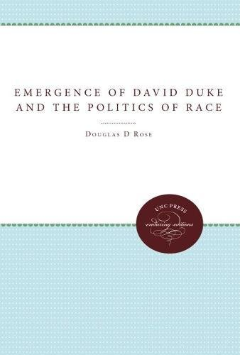 The Emergence of David Duke and the Politics of Race (Tulane Studies in Political Science)