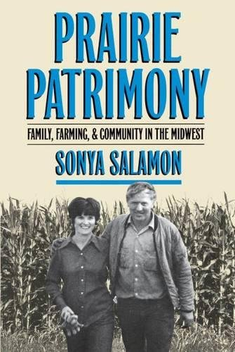Prairie Patrimony. Family, Farming, and Community in the Midwest: Salamon, Sonya