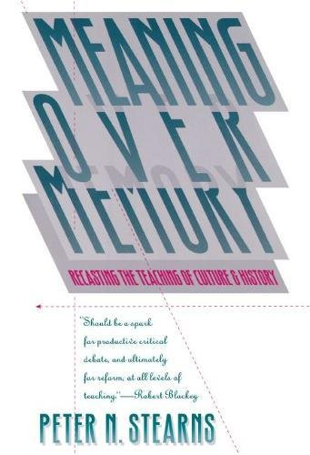 9780807820902: Meaning Over Memory: Recasting the Teaching of Culture and History (H. Eugene and Lillian Youngs Lehman Series)