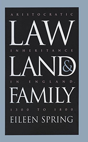 9780807821107: Law, Land, and Family: Aristocratic Inheritance in England, 1300 to 1800 (Studies in Legal History)