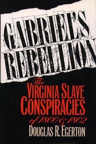 9780807821138: Gabriel's Rebellion: The Virginia Slave Conspiracies of 1800 and 1802