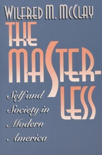 9780807821176: The Masterless: Self and Society in Modern America: Self & Society in Modern America
