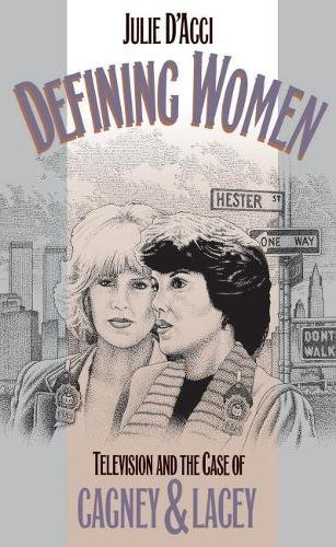 9780807821329: Defining Women: Television and the Case of Cagney and Lacey (Series)