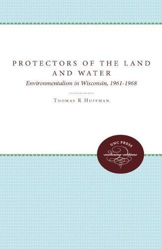 9780807821381: Protectors of the Land and Water: Environmentalism in Wisconsin, 1961-1968