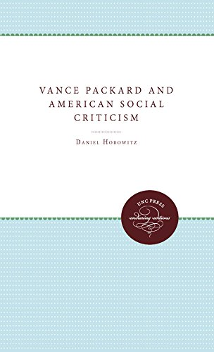Vance Packard and American Social Criticism (0807821411) by Daniel Horowitz