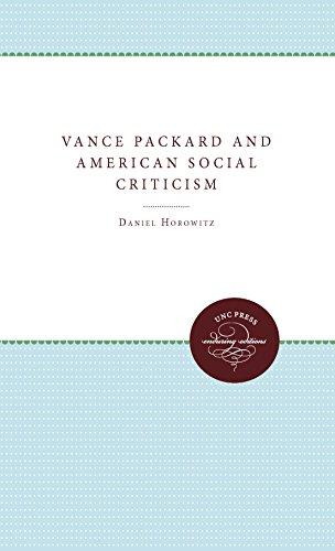 Vance Packard & American Social Criticism: Horowitz, Daniel *Subject SIGNED!*