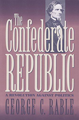 9780807821442: The Confederate Republic: A Revolution against Politics (Civil War America)