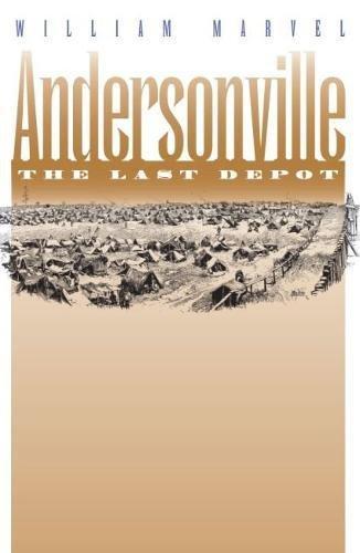 9780807821527: Andersonville: The Last Depot (Civil War America)