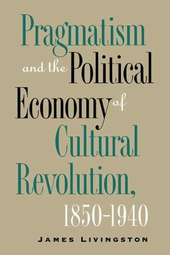 9780807821572: Pragmatism and the Political Economy of Cultural Evolution (Cultural Studies of the United States)