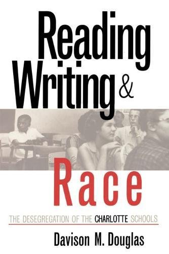 9780807822166: Reading, Writing and Race: The Desegregation of the Charlotte Schools
