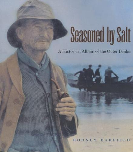 9780807822319: Seasoned By Salt: A Historical Album of the Outer Banks