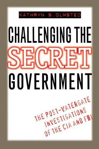 9780807822548: Challenging the Secret Government: The Post-Watergate Investigations of the CIA and FBI