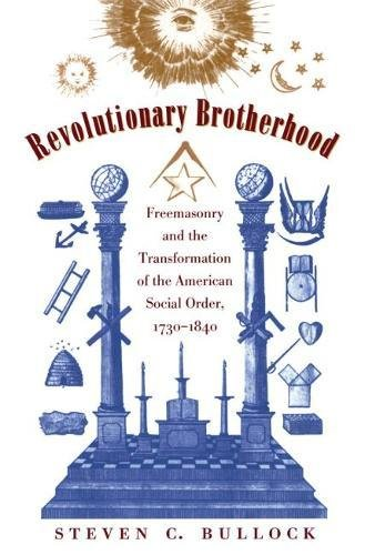 9780807822821: Revolutionary Brotherhood: Freemasonry and the Transformation of the American Social Order, 1730-1840 (Published by the Omohundro Institute of Early ... and the University of North Carolina Press)