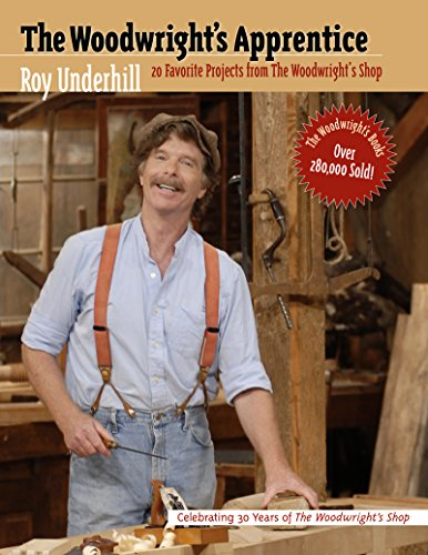 9780807823040: The Woodwright's Apprentice: Twenty Favorite Projects From The Woodwright's Shop
