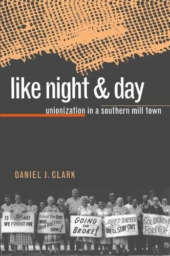 9780807823064: Like Night and Day: Unionization in a Southern Mill Town