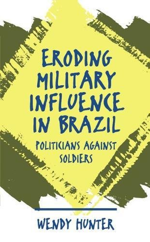 9780807823118: Eroding Military Influence in Brazil: Politicians Against Soldiers