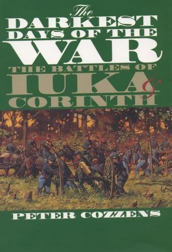 The Darkest Days of the War: The Battles of Luka & Corinth (signed): COZZENS, PETER