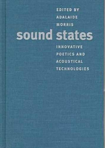 9780807823644: Sound States: Innovative Poetics and Acoustical Technologies