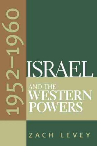 Israel and the Western Powers: 1952-1960