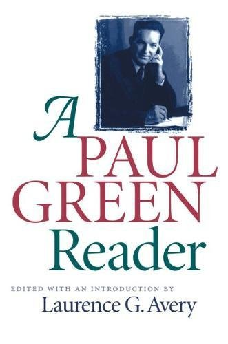 A Paul Green Reader (Chapel Hill Books): The University of North Carolina Press