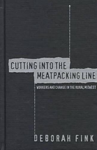 9780807823880: Cutting into the Meatpacking Line: Workers and Change in the Rural Midwest (Studies in Rural Culture)