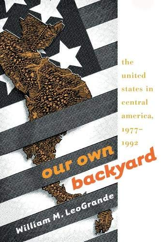 9780807823958: Our Own Backyard: The United States in Central America, 1977-1992