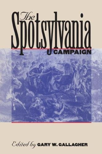 The Spotsylvania Campaign: Gallagher, Gary W., Editor