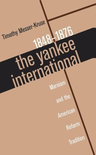 9780807824030: The Yankee International: Marxism and the American Reform Tradition, 1848-1876