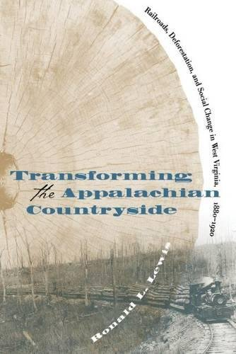 9780807824054: Transforming the Appalachian Countryside: Railroads, Deforestation, and Social Change in West Virginia, 1880-1920