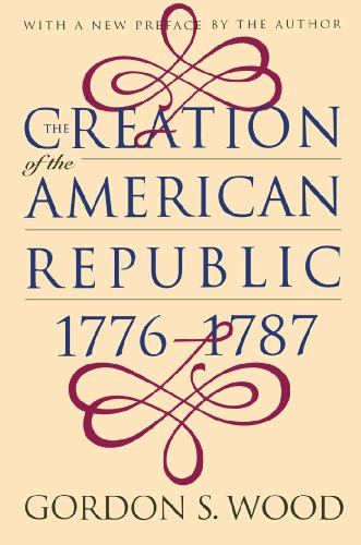 9780807824221: The Creation of the American Republic, 1776-1787 (Published for the Omohundro Institute of Early American History and Culture, Williamsburg, Virginia)