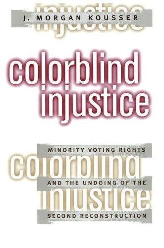 9780807824313: Colorblind Injustice: Minority Voting Rights and the Undoing of the Second Reconstruction