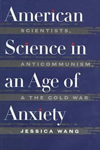 9780807824474: American Science in an Age of Anxiety: Scientists, Anticommunism, and the Cold War