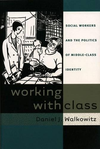 9780807824542: Working with Class: Social Workers and the Politics of Middle-Class Identity