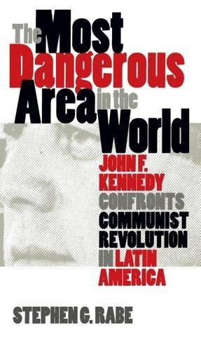 9780807824610: The Most Dangerous Area in the World: John F. Kennedy Confronts Communist Revolution in Latin America