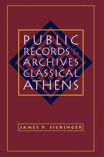 9780807824696: Public Records and Archives in Classical Athens (Studies in the History of Greece and Rome)