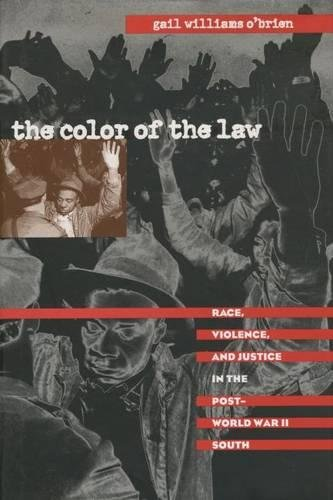 9780807824757: The Color of the Law: Race, Violence, and Justice in the Post-World War II South (The John Hope Franklin Series in African American History and Culture)