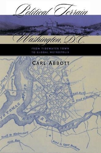 9780807824788: Political Terrain: Washington, D.C., from Tidewater Town to Global Metropolis