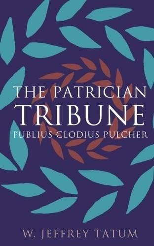 9780807824801: The Patrician Tribune: Publius Clodius Pulcher