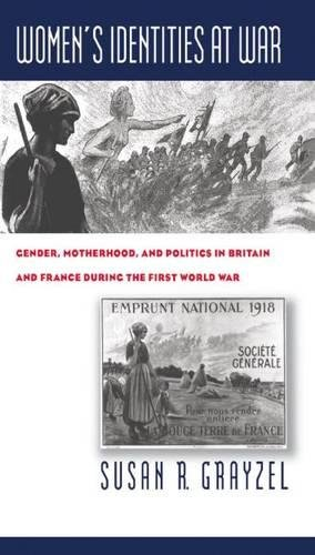 9780807824825: Women's Identities at War: Gender, Motherhood, and Politics in Britain and France during the First World War