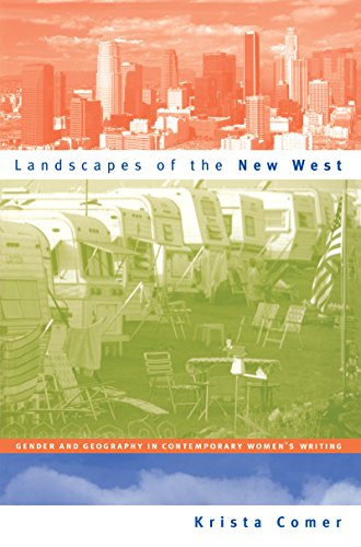 Landscapes of the New West: Gender and Geography in Contemporary Women's Writing (Cultural ...