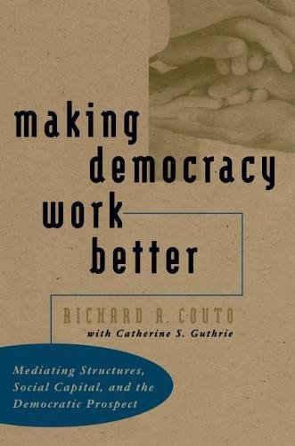 9780807824887: Making Democracy Work Better: Mediating Structures, Social Capital, and the Democratic Prospect