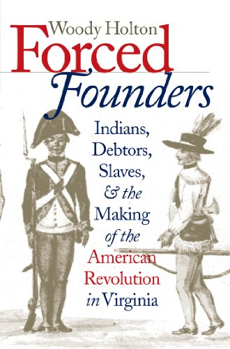 9780807825013: Forced Founders: Indians, Debtors, Slaves, and the Making of the American Revolution in Virginia