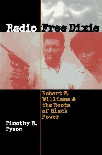9780807825020: Radio Free Dixie: Robert F. Williams and the Roots of Black Power