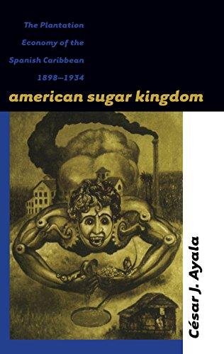 9780807825068: American Sugar Kingdom: The Plantation Economy of the Spanish Caribbean, 1898-1934