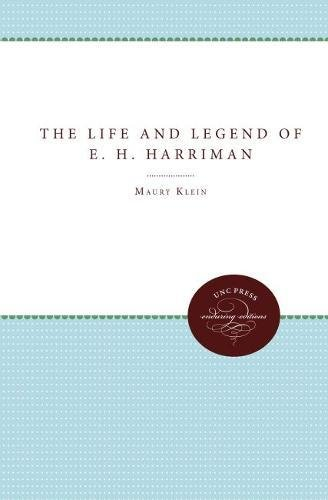 The Life & Legend of E. H. Harriman