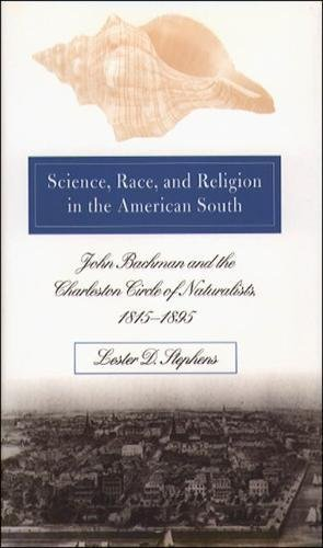 9780807825181: Science, Race, and Religion in the American South: John Bachman and the Charleston Circle of Naturalists, 1815-1895